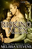 Risking Alex (White Mountain Chanat Book 3)