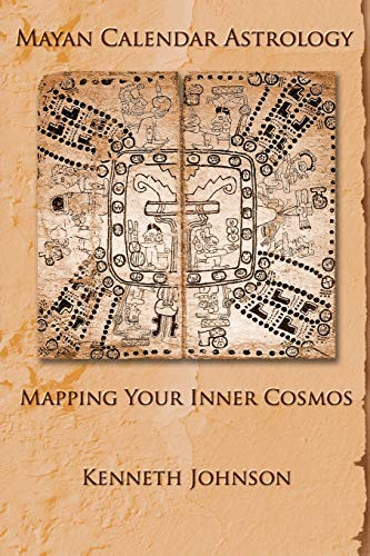 Mayan Calendar Astrology: Mapping Your Inner Cosmos Paperback – December 19, 2011