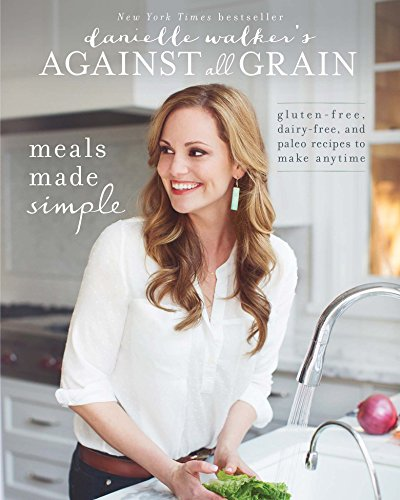 Danielle Walker's Against All Grain: Meals Made Simple: Gluten-Free, Dairy-Free, and Paleo Recipes to Make Anytime (Best Way To Store Spaghetti)