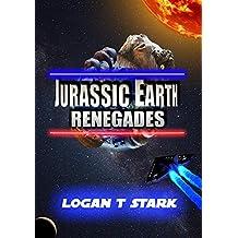 Jurassic Earth: Renegades (The Jurassic Earth Saga Book 2)