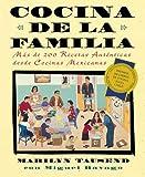 Cocina De LA Familia : Mas De 200 Recetas Authenticas De Las Cocinas Caseras Mexico-Americanas / Cooking For the Family : More Than 200 Authentic ... De Las Cocinas Caseras Mexico-Americanas