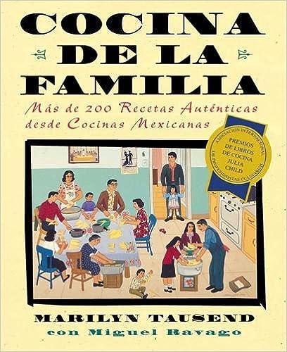 Descargar libro electrónico gratuito para kindle Cocina de la Familia: Mas de 200 Recetas Autenticas de Las Cocinas Caseras Mexico-Americanas PDF DJVU FB2