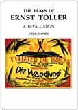 Plays of Ernst Toller : A Revelation, Davies, Cecil, 3718656159