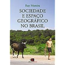 Sociedade e espaço geográfico no brasil: constituição e problemas de relação (Portuguese Edition)