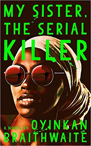 Book Cover: My Sister, the Serial Killer by Oyinkan Braithwaite