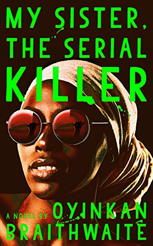 Book cover from My Sister, the Serial Killer: A Novel by Oyinkan Braithwaite