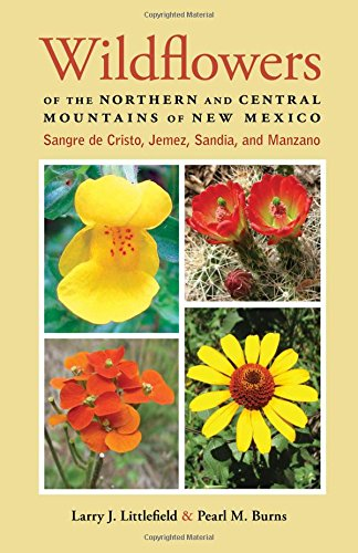 Wildflowers of the Northern and Central Mountains of New Mexico: Sangre de Cristo, Jemez, Sandia, and Manzano
