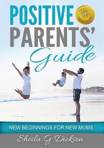 Download Positive Parents' Guide: New Beginnings for New Mums (1) ebook