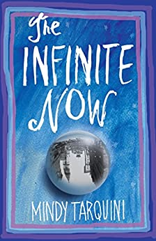 The Infinite Now: A Novel by [Tarquini, Mindy]