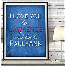 """I Love You to Lawrence and Back"" Kansas ART PRINT, Customized & Personalized UNFRAMED, Wedding gift, Valentines day gift, Christmas gift, Graduation gift, All Sizes"