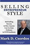 img - for Selling Entrepreneur Style:: Soft Selling Success & How Anyone Can Go from Ordinary to EXTRAordinary book / textbook / text book