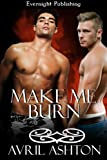 Make Me Burn (Bringing the Heat Book 2)