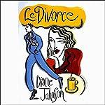 Le Divorce | Diane Johnson