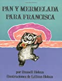 img - for Pan y Mermelada Para Francisca (Bread and Jam for Frances, Spanish Language Edition) book / textbook / text book