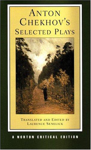Anton Chekhov's Selected Plays (Norton Critical Editions) by W. W. Norton & Company
