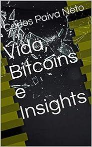 Vida, Bitcoins e Insights