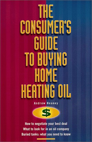 The Consumer's Guide To Buying Home Heating Oil