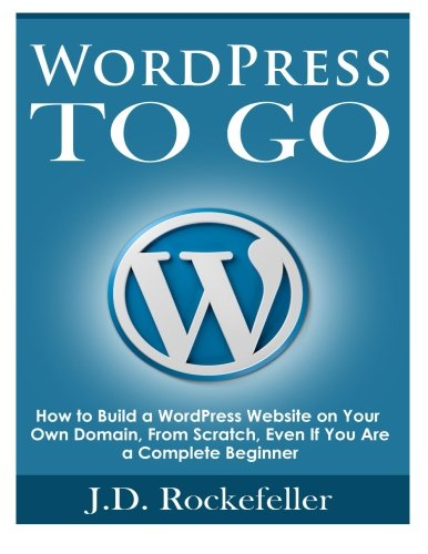 WordPress-To-Go-How-To-Build-A-WordPress-Website-On-Your-Own-Domain-From-Scratch-Even-If-You-Are-A-Complete-Beginner
