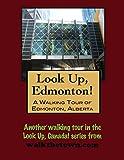 A Walking Tour of Edmonton, Alberta (Look Up, Canada!)