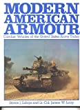 Modern American Armor, Steven J. Zaloga and James W. Loop, 0853682488