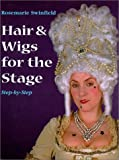 Hair and Wigs for the Stage and Screen, Rosemarie Swinfield, 1558705139