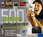 Photo num�rique, 500 nouveaux trucs,...