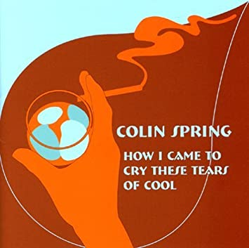 Risultati immagini per colin spring how i came to cry these tears cool