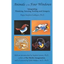 Animals of the Four Windows: Integrating Thinking, Sensing, Feeling and Imagery