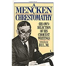 com h l mencken books biography blog audiobooks kindle a mencken chrestomathy his own selection of his choicest writing