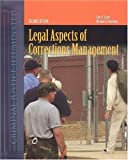 Legal Aspects of Corrections Management, Clair A. Cripe, 0763725455