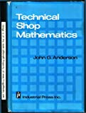 Technical Shop Mathematics, Anderson, John G., 0831110856
