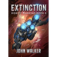 Extinction: Rise Of Mankind Book 8