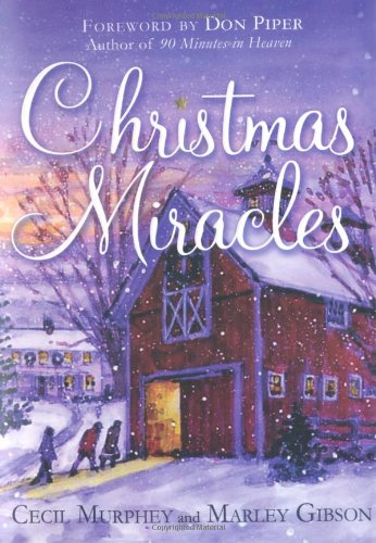 Christmas Miracles: Foreword by Don Piper, Author of 90 Minutes in Heaven pdf