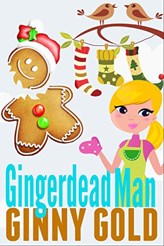 Gingerdead Man (The Early Bird Cafe Cozy Mystery Series Book 6) by [Gold, Ginny]