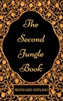 The Second Jungle Book : By Rudyard Kipling - Illustrated