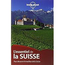 L'essentiel de la Suisse: Pour découvrir le meilleur de la Suisse