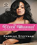 The Vixen Manual: How to Find, Seduce & Keep the Man You Want