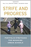 Strife and Progress : Portfolio Strategies for Managing Urban Schools, Hill, Paul T. and Campbell, Christine, 0815724276