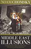 Middle East Illusions, Noam Chomsky, 0742526992