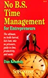 No BS Time Management for Entrepreneurs, Dan Kennedy, 1551800330