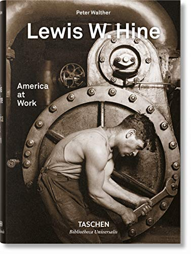 Lewis Hine Child Labor Photos - Lewis W. Hine. America at Work (Bibliotheca Universalis) (English, German and French Edition)