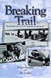 Breaking Trail, Edgar Hetteen and Jay Lemke, 1885904991