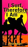 I Surf, Therefore I Am, Peter Kreeft, 1587313774