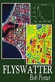 Flyswatter, Bob Porter, 0595212247