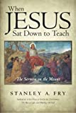 img - for When Jesus Sat Down to Teach: The Sermon on the Mount book / textbook / text book
