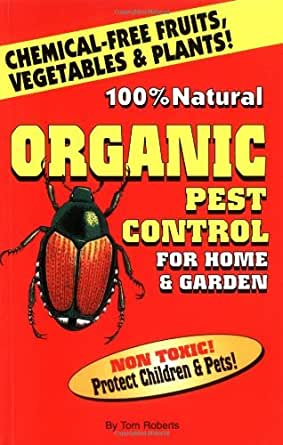 Organic Pest Control For Home Garden Kindle Edition By