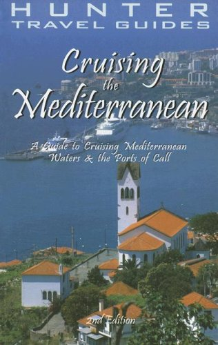 Hunter Travel Guides Cruising the Mediterranean: A Guide to the Ports of Call (Cruising the Mediterranean)