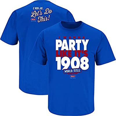 Chicago Cubs Fans. I Wanna Party Like It's 1908 Royal Blue T-Shirt Adult & Youth (Sm-5X)