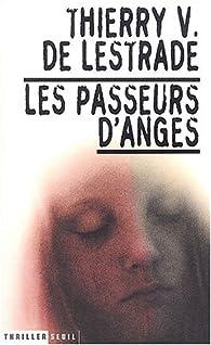 Les Passeurs d'anges par Thierry de Lestrade