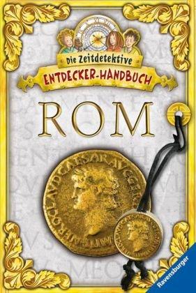 Die Zeitdetektive - Entdecker-Handbuch: Rom